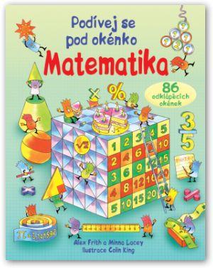 Encyklopedické leporelo s odklápěcími okénky, encyklopedie, otvírací okénka, co je to matematika, matematika, počítání, matematika v životě, kniha, děti.