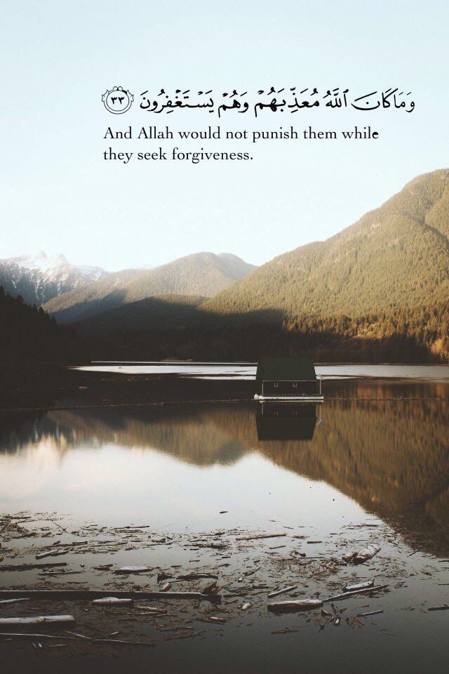 Quran Quotes - And Allah would not punish them while they seek forgiveness