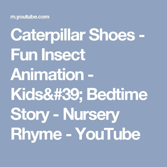 Caterpillar Shoes - Fun Insect Animation - Kids' Bedtime Story - Nursery Rhyme - YouTube