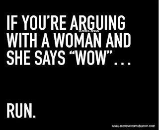 """Quotes, Humor and Other Stuff: Quote Of The Day - """"If You're Arguing with a Woman..."""
