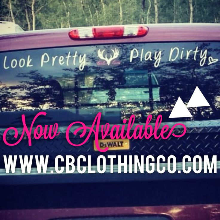 Look pretty play dirty truck decal  Trucker Barbie country girl decals --- www.cbclothingco.com