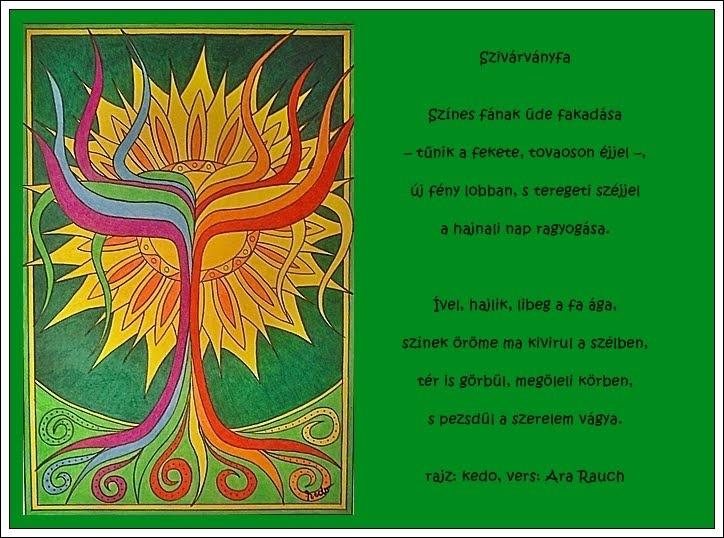 Színes fának üde fakadása  – tűnik a fekete, tovaoson éjjel –,  új fény lobban, s teregeti széjjel  a hajnali nap ragyogása...