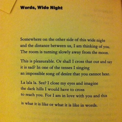 Carol Ann Duffy - Words, Wide Night Poetry that says it all so simply and in ways I could only ever hope to.