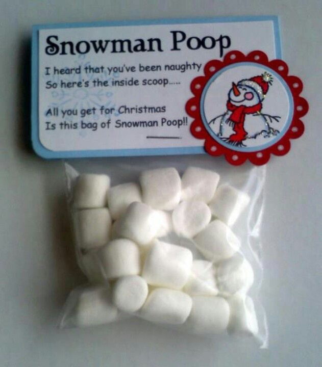 Snow man poop--I was given this once. Prolly deserved it. :O(