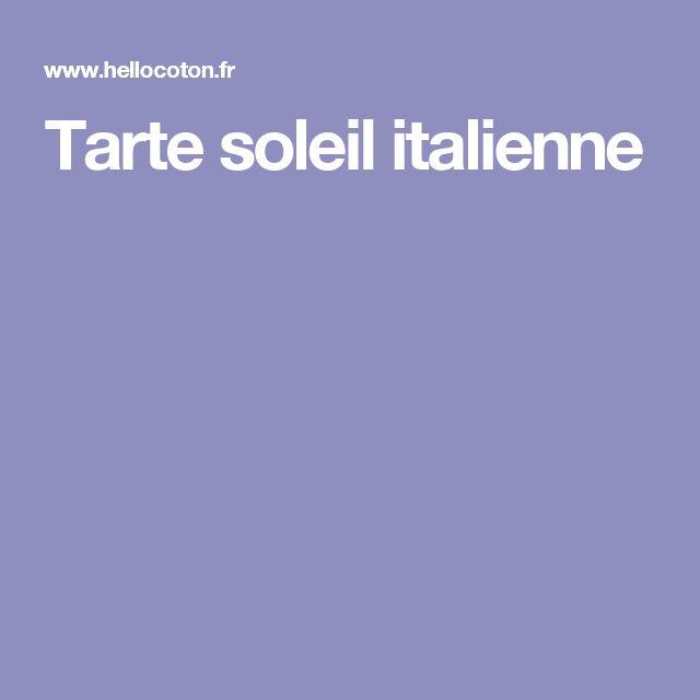 Tarte soleil italienne