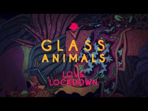 """Glass Animals - """"Love Lockdown (Kanye West Cover)"""""""