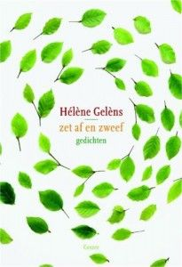 """Hélène Gelèns shared with Sampsonia Way a previously unpublished poem in English: """"What Frays and Blossoms"""" from the book zet af en zweef (Take off and Float). The original poem in Dutch is also included. Click on image to read feature story!"""