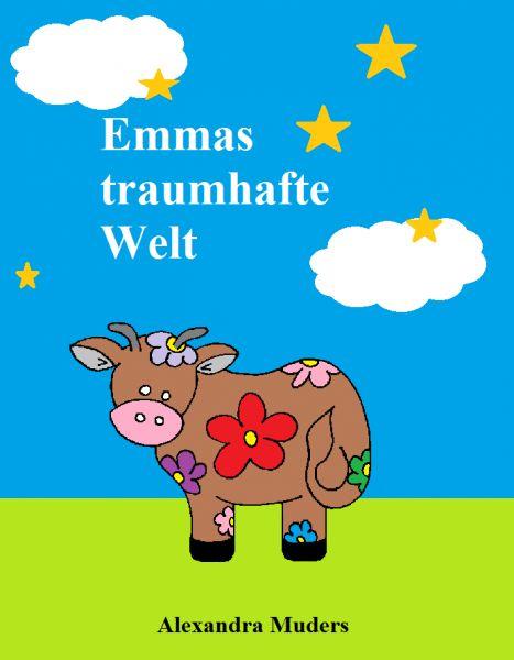 """Emmas traumhafte Welt"" von Alexandra Muders http://www.xinxii.com/emmas-traumhafte-welt-p-343155.html #ebooks #kinderbuch #kinderbücher"