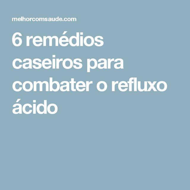 6 remédios caseiros para combater o refluxo ácido