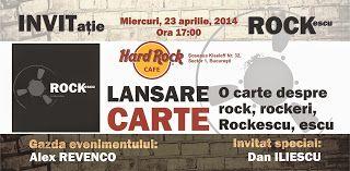 ROCKescu: Invitație lansare ROCKescu la Hard Rock Cafe