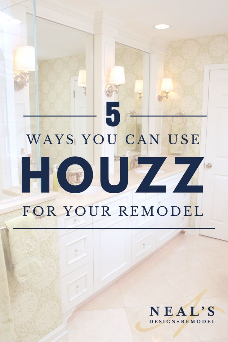 Using Houzz for Your Next Home Project | Neals Design Remodel