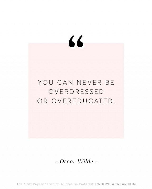 10 Fashion Quotes Everyone Loves to Repin   WhoWhatWear UK
