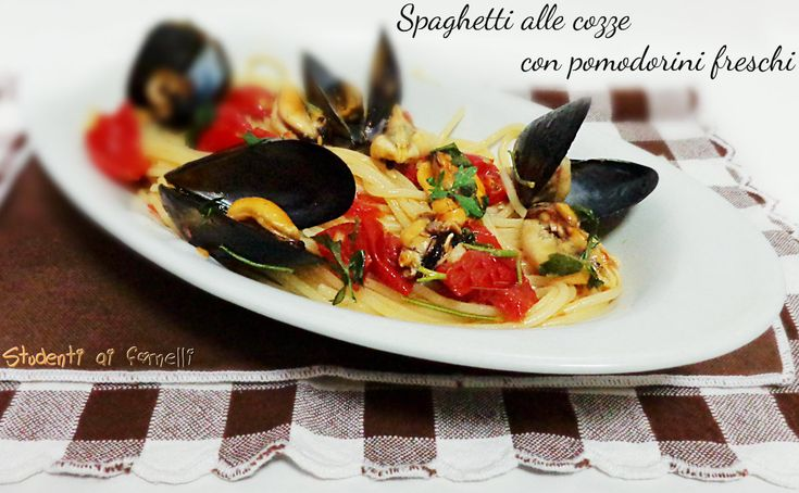 Spaghetti alle cozze con pomodorini freschi ricetta primo con pesce