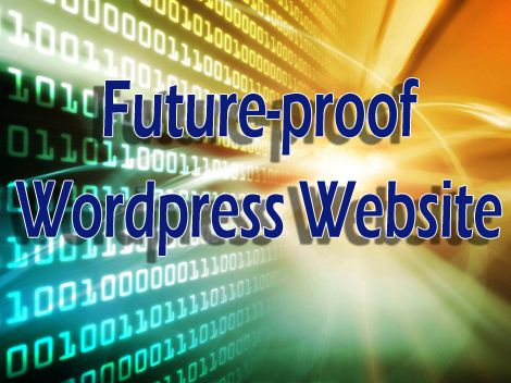 "10 Tips to Future Proof Your Wordpress Website  You might be asking yourself ""Why do I need to future-proof my website"" and it's a valid question. One simple reason is cost. Since web technology changes rapidly you will make it easier to update your site down the line and that will save you lots of bucks."