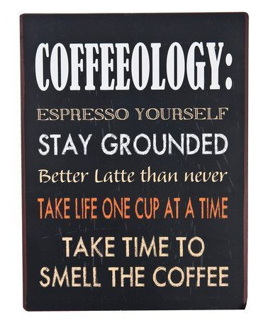 Look what I found on #zulily! 'Coffeeology' Wall Sign #zulilyfinds - really great funny coffee sayings and quotes