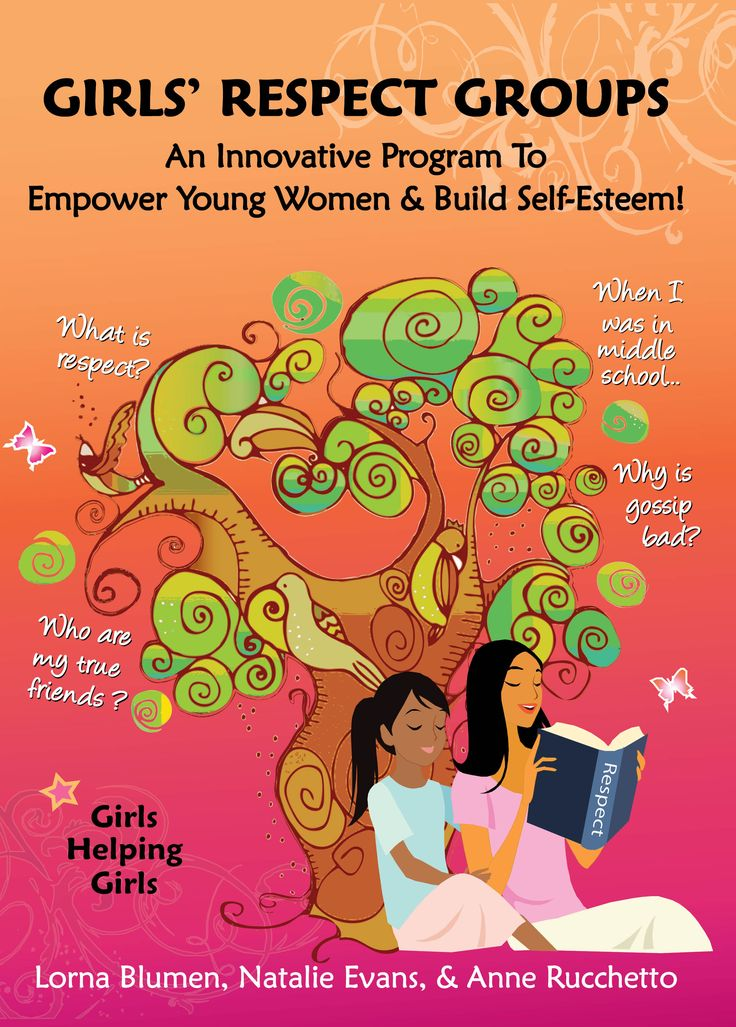 Girls' Respect Groups: An Innovative Program To Empower Young Women & Build Self-Esteem!  Lorna Blumen, Natalie Evans, & Anne Rucchetto  Camberlely Press, 2009      Looking for a great volunteer project for preteen and teen girls? Girls' R