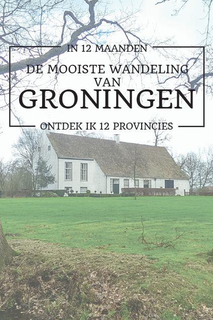 In 12 maanden wandel ik de 12 mooiste wandelingen in 12 provincies. In januari ging ik wandelen in Groningen.