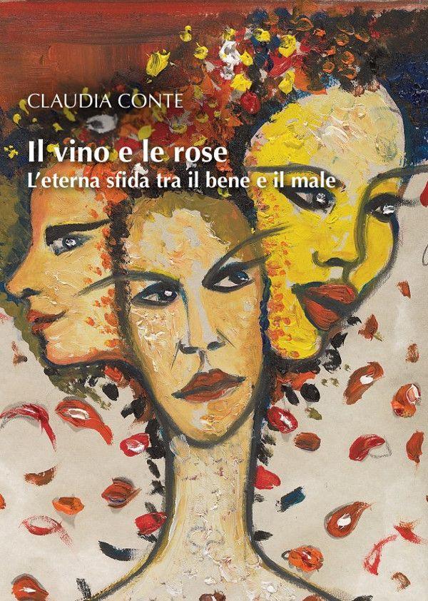 Il vino e le rose - Claudia Conte - Curcio editore