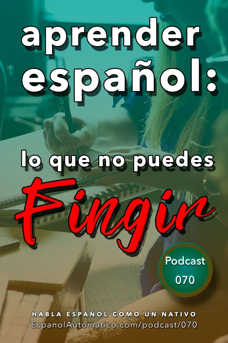 La única cosa que no puedes fingir sobre tu nivel de español[Podcast 070] Learn Spanish in fun and easy way with our award-winning podcast: http://espanolautomatico.com/podcast/070 REPIN for later