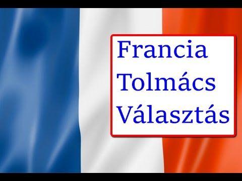 Francia tolmács választás - Hogyan Válasszunk Francia Tolmácsot?