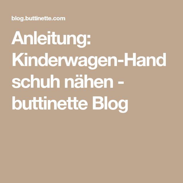 Anleitung: Kinderwagen-Handschuh nähen - buttinette Blog