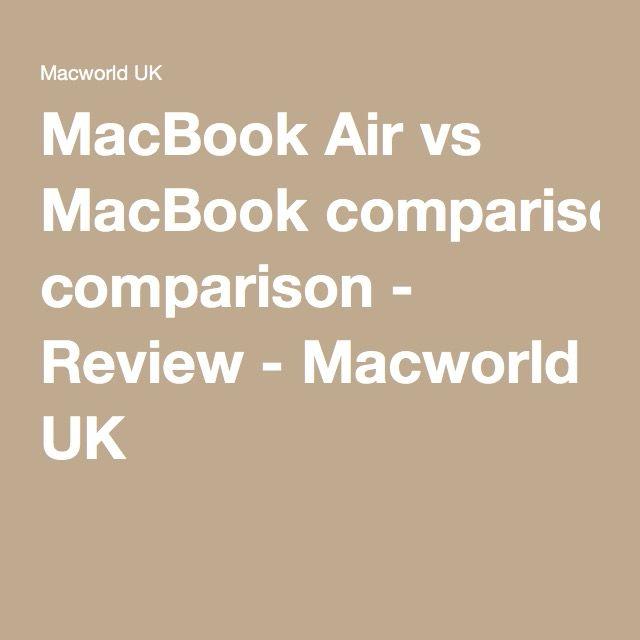 MacBook Air vs MacBook comparison - Review - Macworld UK  http://www.macworld.co.uk/review/mac-laptops/macbook-air-vs-macbook-comparison-3607058/