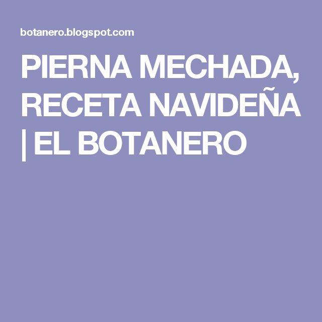 PIERNA MECHADA, RECETA NAVIDEÑA         |          EL BOTANERO