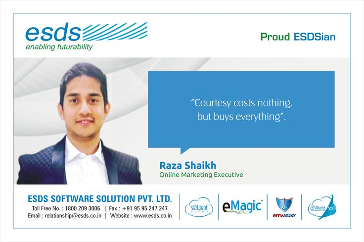 """""""Courtesy costs nothing but buys everything."""" - Raza Shaikh, Online Marketing Executive #Proud #ESDSian #ThoughtLeader ESDS - Fully Managed Datacenter & #CloudSolutions Company"""
