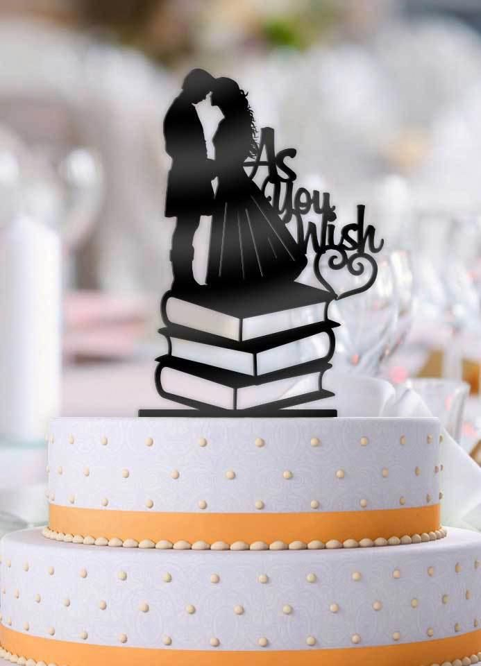 This Princess Bride As You Wish On Books Wedding Cake Topper Will