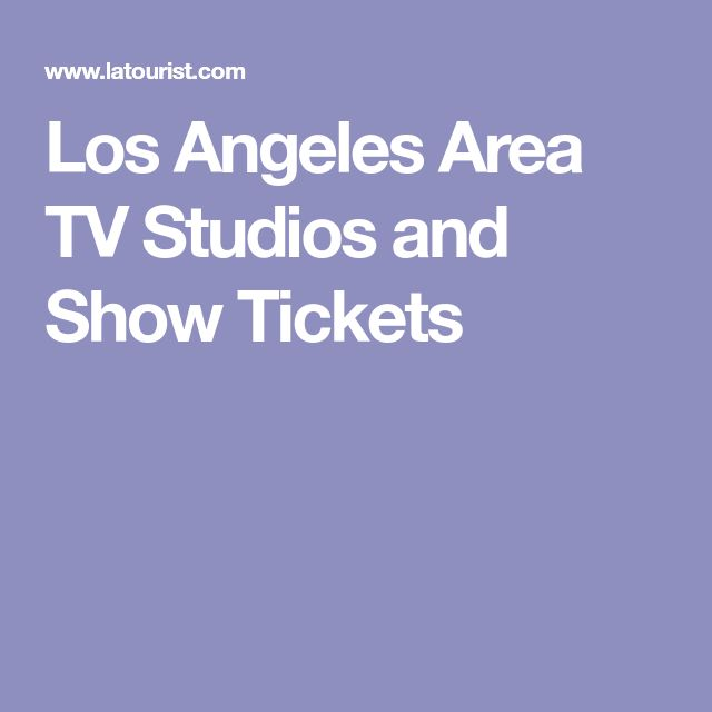 Los Angeles Area TV Studios and Show Tickets