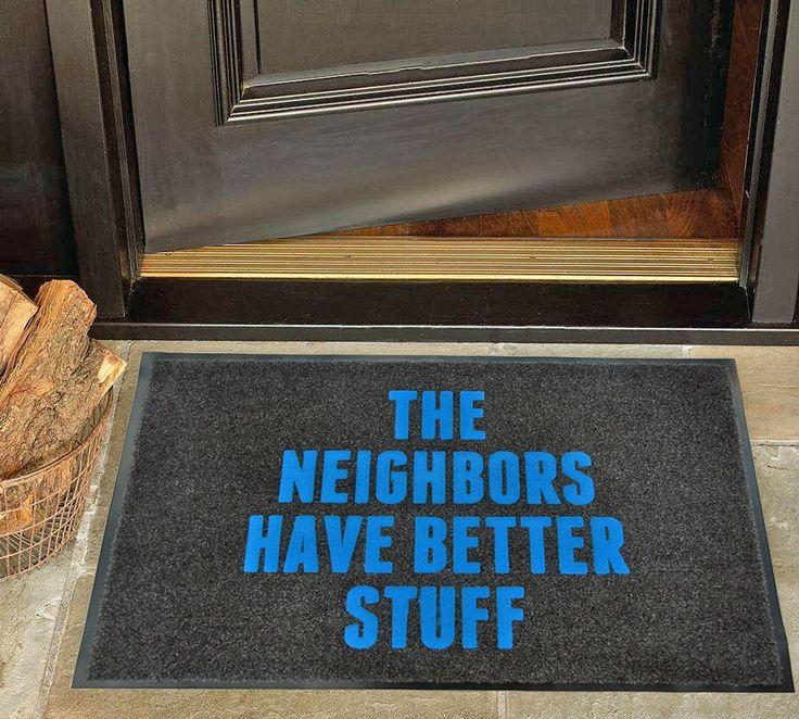 Neighbors have better stuff welcome mat