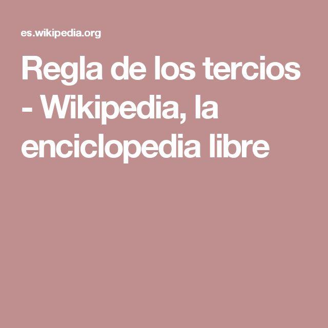Regla de los tercios - Wikipedia, la enciclopedia libre