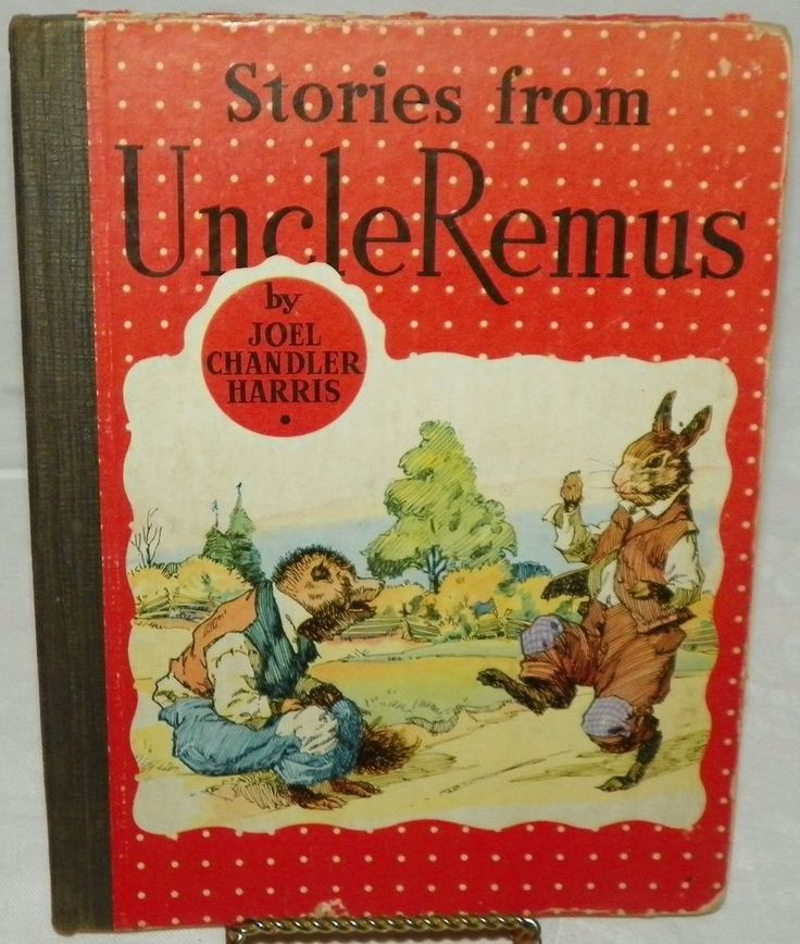 Stories from Uncle Remus by Joel Chandler Harris Illustrated by A B Frost 1934