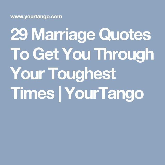 29 Marriage Quotes To Get You Through Your Toughest Times | YourTango