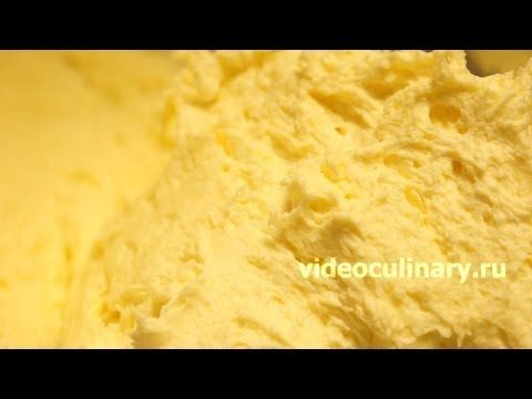 Рецепт - Масляный заварной крем от http://videoculinary.ru