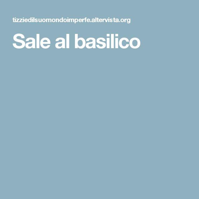Sale al basilico
