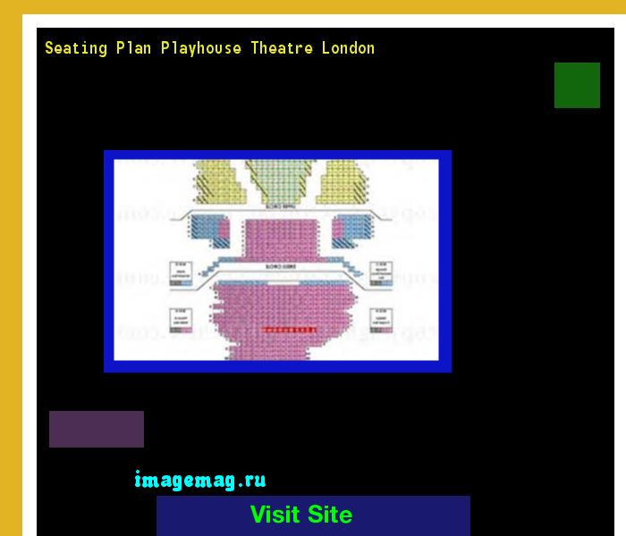 Seating Plan Playhouse Theatre London 174616 - The Best Image Search