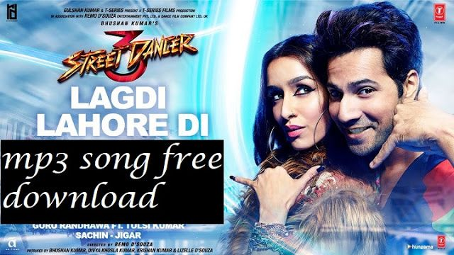 Lagdi Lahore Di Mp3 Song Free Download Street Dancer 3d In 2020 Hindi Movie Song Songs Sing Movie Characters