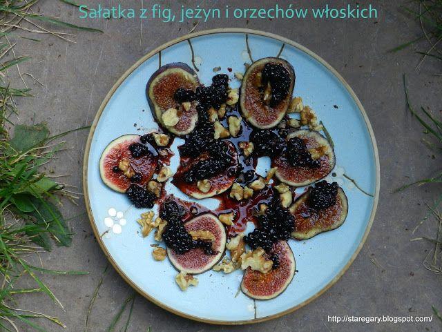 Stare Gary: Sałatka z fig, jeżyn i orzechów włoskich