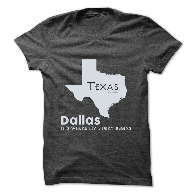 """Dallas - Texas ✓ - Its Where My Story Begins !  Ver 2Multiple styles available. """"If you dont like this Tshirt, please use the Search Bar on the top right corner to find the best one for you. Simply type the keyword and hit Enter!"""" texas"""