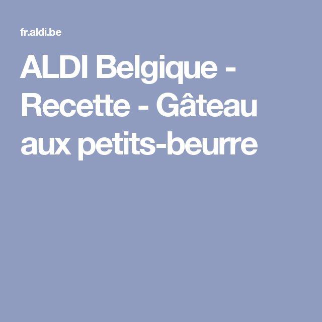 ALDI Belgique - Recette - Gâteau aux petits-beurre