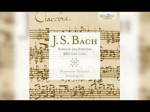 J.S. Bach: Sonatas and Partitas for Classical Guitar (Full Album)