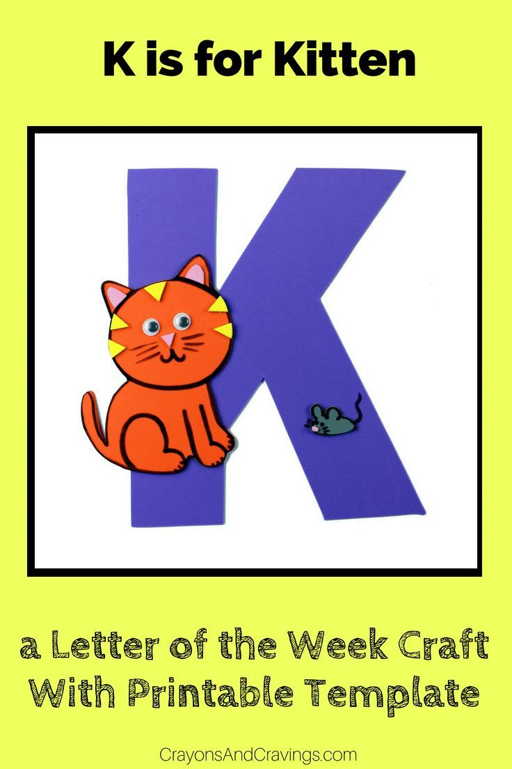 This Letter K Is For Kitten Craft With Printable Template Is Part Of Our Letter Of The Week Craft Series Designed To Letter K Crafts Letter A Crafts K Crafts