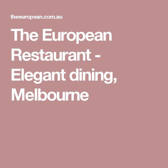 The European Restaurant - Elegant dining, Melbourne