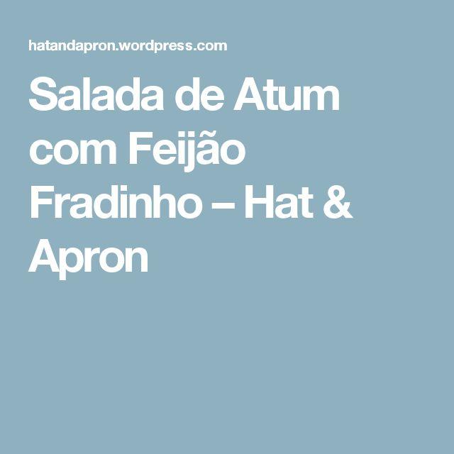 Salada de Atum com Feijão Fradinho – Hat & Apron