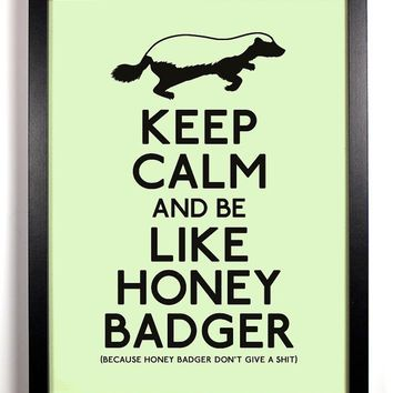 keep calm honey badger - Google Search