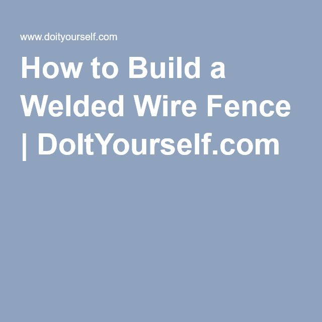 27 best Welded wire fence images on Pinterest | Cattle panel fence ...