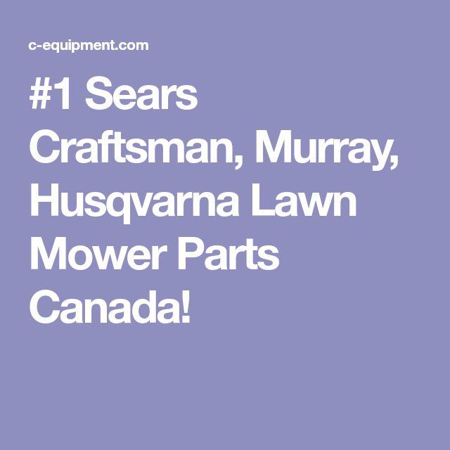 #1 Sears Craftsman, Murray, Husqvarna Lawn Mower Parts Canada!