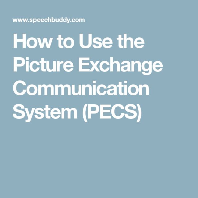 How to Use the Picture Exchange Communication System (PECS)