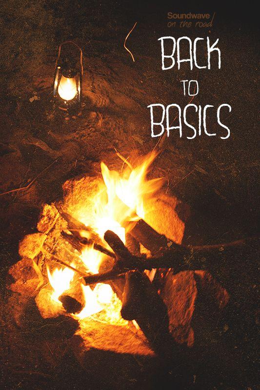 """""""Back to Basics"""" by Soundwave on the road www.soundwaveontheroad.com"""